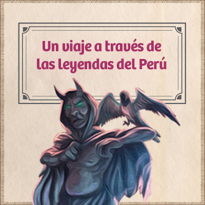 Déjate atrapar por estas nueve leyendas del Perú